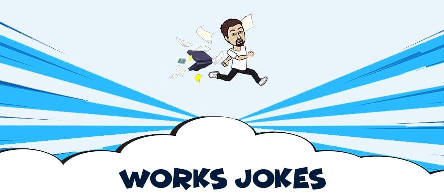 Works-jokes