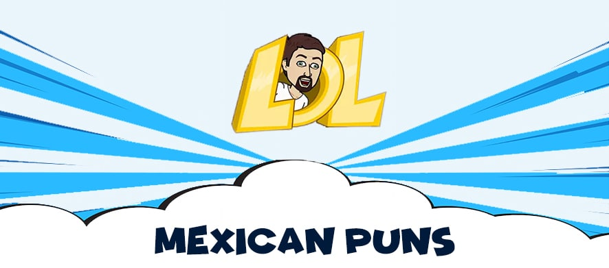 Food puns mexican 40+ Mexican